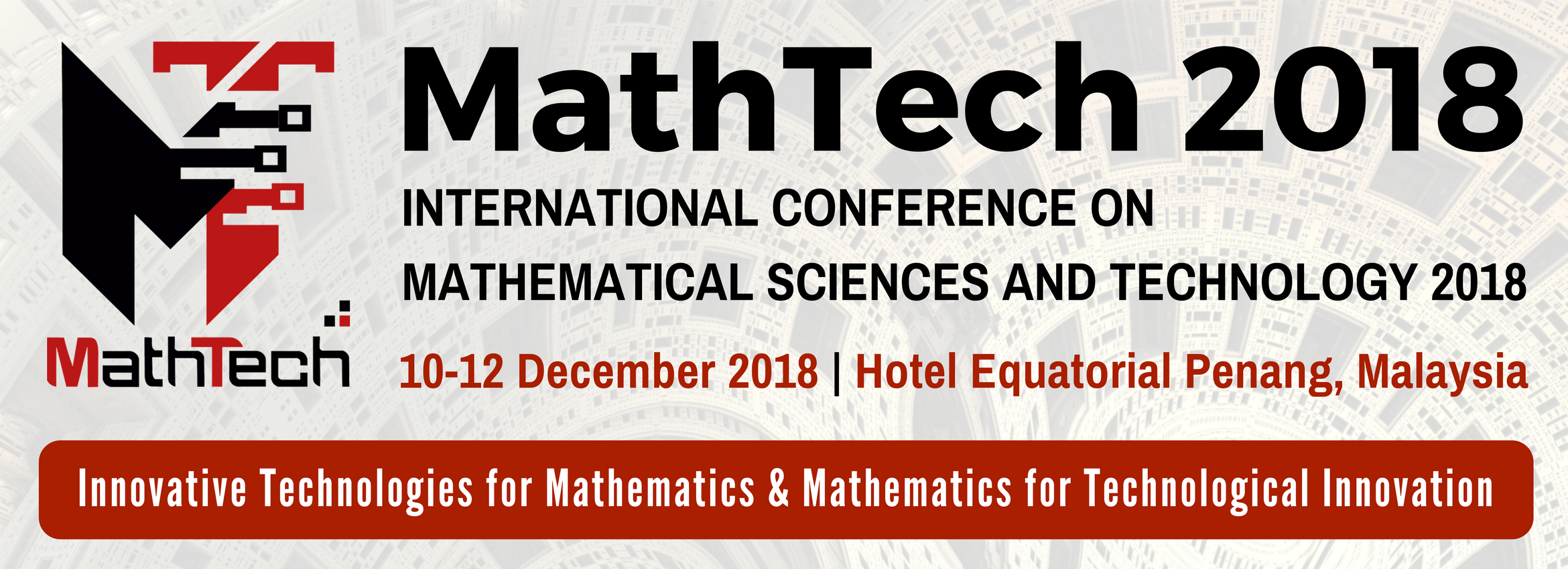 INTERNATIONAL CONFERENCE ON MATHEMATICAL SCIENCES AND TECHNOLOGY 2018